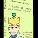 Le crapaud et le prince qui ne se trouvait pas charmant, livre (fable) de Nicolas Sarrasin