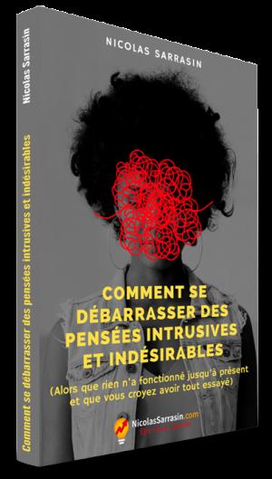 Comment se débarrasser des pensées intrusives et indésirables, ebook de Nicolas Sarrasin