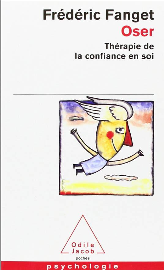 """Livre """"Oser, thérapie de la confiance en soi"""" du Dr Frédéric Fanget"""