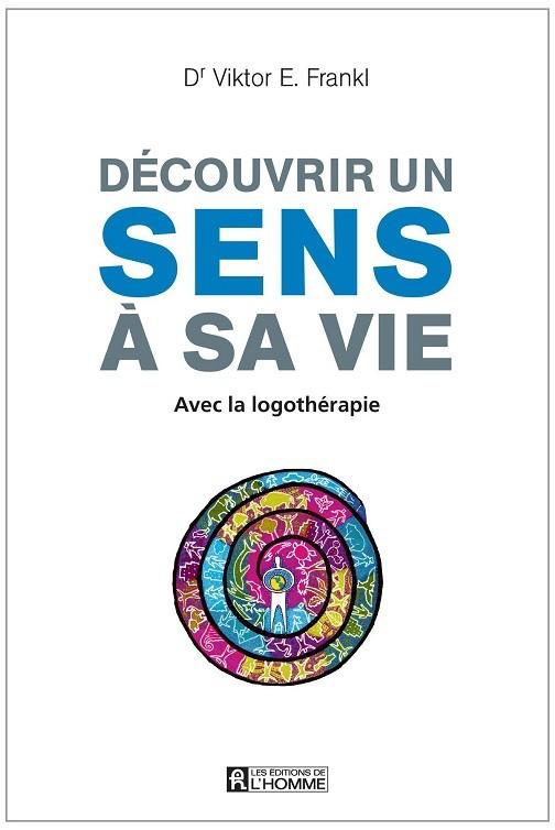 La logothérapie de Frankl: pour découvrir un sens à sa vie - nicolassarrasin.com